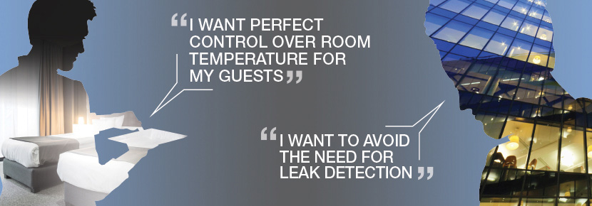 I want perfect control over room temperature for my guests and to avoid the need for leak detection